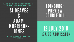 Edinburgh Preview Double Bill: Si Deaves & Adam Morrison-Jones @ Arden Theatre